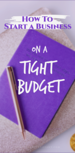 Text overlay saying How to start a business on a tight budget on a purple binder and gold pen