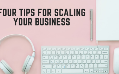 Four Tips for Scaling Your Business