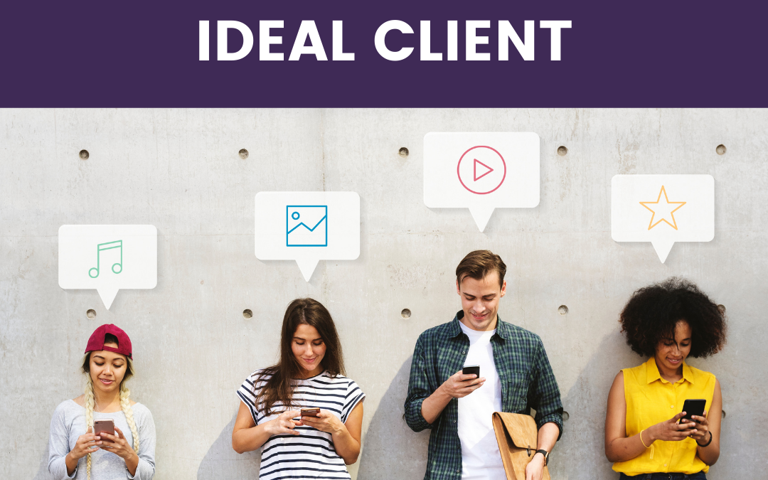 How To Identify Your Ideal Client
