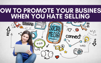 How to Promote Your Business When You Hate Selling