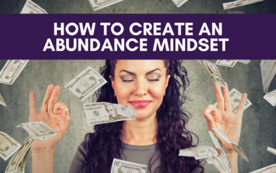 How to Create an Abundance Mindset