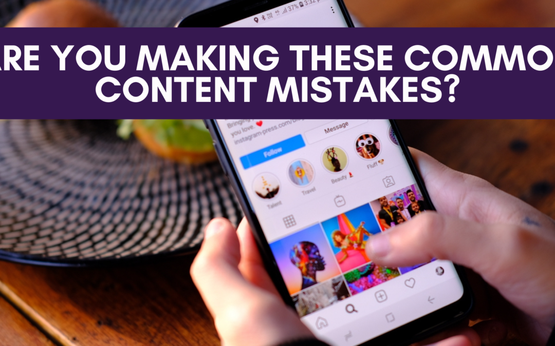 Are You Making These Common Content Mistakes?