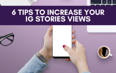 6 Tips to Increase Your IG Stories Views